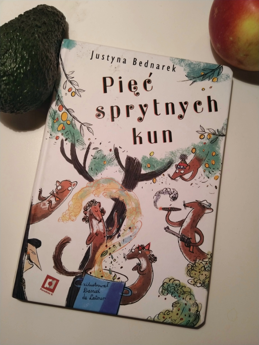 """#książkakucharska czy #przygodowa? """"Pięć sprytnych kun""""miesza, miksuje i kusi!"""